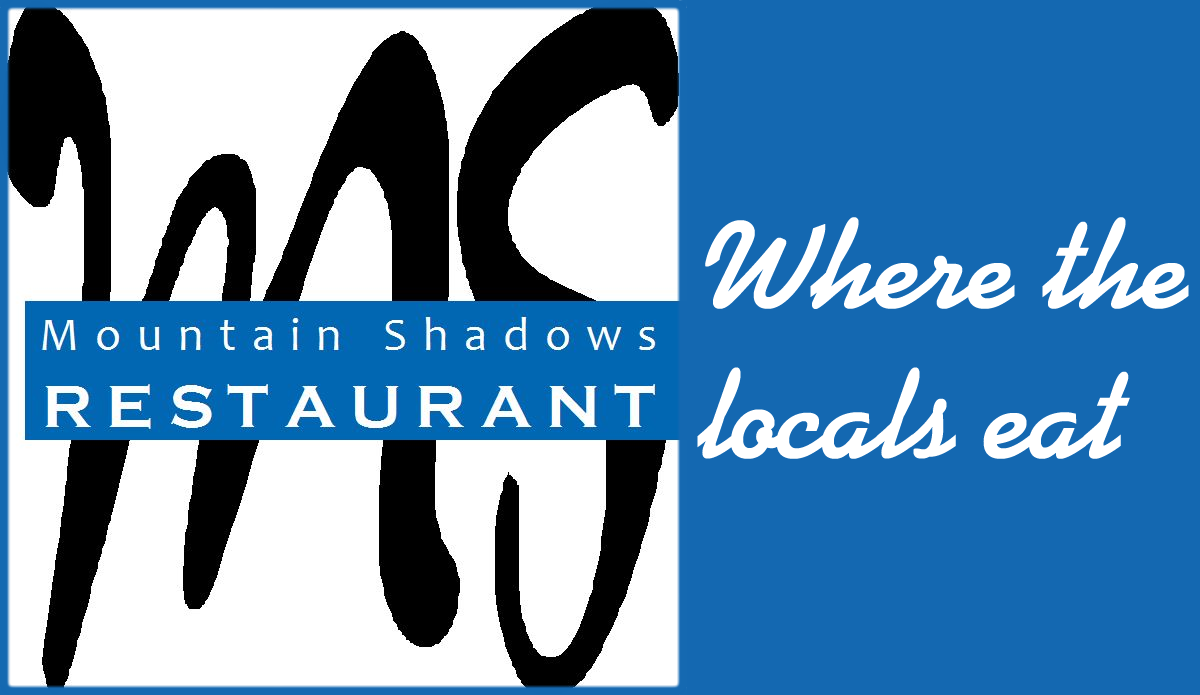 Mountain Shadows Restaurant logo where locals eat